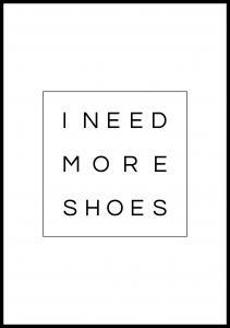Lagervaror egen produktion I need more shoes Poster
