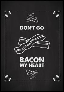 Lagervaror egen produktion Don´t go bacon my heart Poster