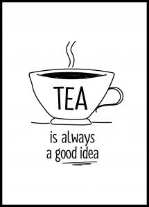 Lagervaror egen produktion Tea is always a good idea Poster