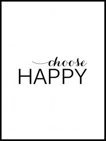 Bildverkstad Choose happy - Black Poster