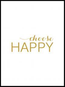 Bildverkstad Choose happy - Gold Poster