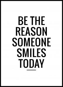 Lagervaror egen produktion Be the reason someone smiles today Poster