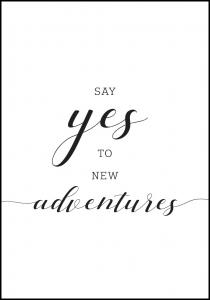 Bildverkstad Say yes to new adventures Poster