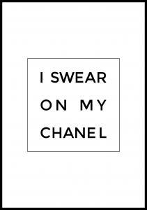 Bildverkstad I swear on my chanel Poster