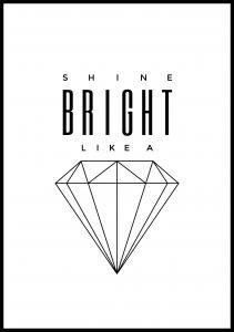 Lagervaror egen produktion Shine Bright like a diamond Poster