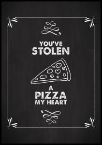 Bildverkstad You´ve stolen a pizza Poster