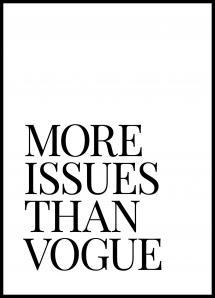 Lagervaror egen produktion More Issues Than Vogue Poster