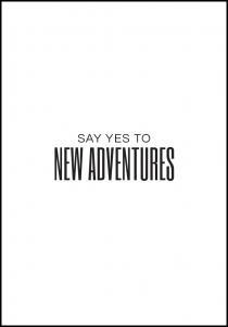 Bildverkstad Say yes to new adventures II Poster